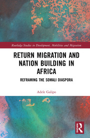 Return Migration and Nation Building in Africa: Reframing the Somali Diaspora