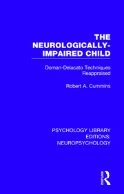 The Neurologically-Impaired Child: Doman-Delacato Techniques Reappraised