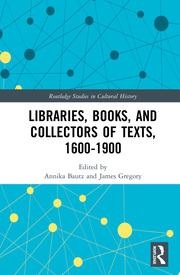Libraries, Books, and Collectors of Texts, 1600-1900