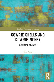Cowrie Shells and Cowrie Money: A Global History