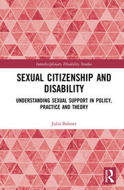 Sexual Citizenship and Disability: Understanding Sexual Support in Policy, Practice and Theory