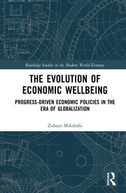 The Evolution of Economic Wellbeing: Progress-Driven Economic Policies in the Era of Globalization