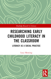 Researching Early Childhood Literacy in the Classroom: Literacy as a Social Practice