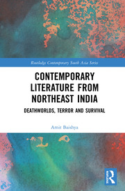 Contemporary Literature from Northeast India: Deathworlds, Terror and Survival