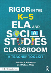 Rigor in the K–5 ELA and Social Studies Classroom (Blackburn & Miles) - 1st Edition book cover
