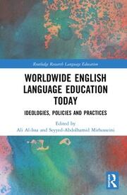 Worldwide English Language Education Today: Ideologies, Policies and Practices