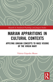 Marian Apparitions in Cultural Contexts: Applying Jungian Concepts to Mass Visions of the Virgin Mary
