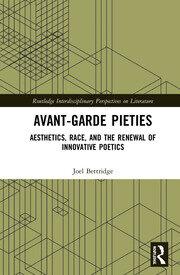 Avant-Garde Pieties: Aesthetics, Race, and the Renewal of Innovative Poetics