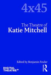 The Theatre of Katie Mitchell