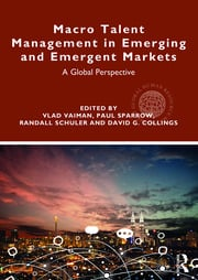 Macro Talent Management in Emerging and Emergent Markets: A Global Perspective