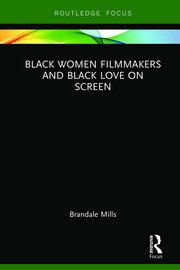 Black Women Filmmakers and Black Love; Mills