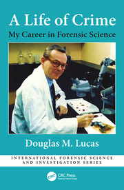 A Life of Crime: My Career in Forensic Science