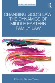 Changing God's Law: The dynamics of Middle Eastern family law
