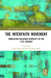The Interfaith Movement: Mobilising Religious Diversity in the 21st Century