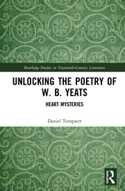 Unlocking the Poetry of W. B. Yeats: Heart Mysteries