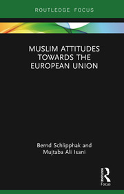 Muslim Attitudes Towards the European Union