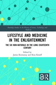Lifestyle and Medicine in the Enlightenment: The Six Non-Naturals in the Long Eighteenth Century