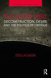 The Lucid Vigil: Deconstruction, Desire and the Politics of Critique