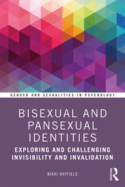 Bisexual and Pansexual Identities: Exploring and Challenging Invisibility and Invalidation