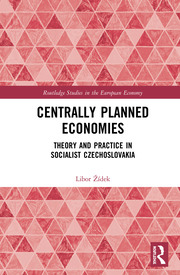 Centrally Planned Economies: Theory and Practice in Socialist Czechoslovakia