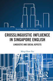 Crosslinguistic Influence in Singapore English: Linguistic and Social Aspects