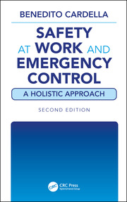 Safety at Work and Emergency Control: A Holistic Approach, Second Edition