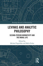 Levinas and Analytic Philosophy: Second-Person Normativity and the Moral Life