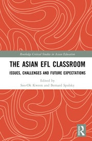 The Asian EFL Classroom: Issues, Challenges and Future Expectations