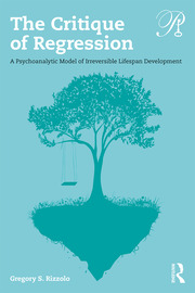The Critique of Regression: A Psychoanalytic Model of Irreversible Lifespan Development