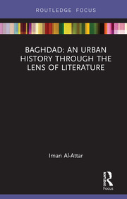 Baghdad: An Urban History through the Lens of Literature