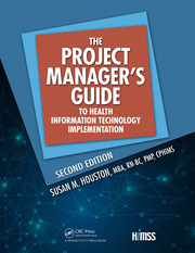 The Project Manager's Guide to Health Information Technology Implementation, 2nd Edition