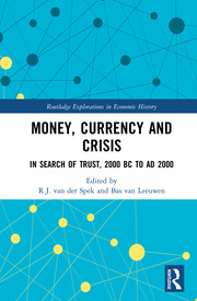 Money, Currency and Crisis: In Search of Trust, 2000 BC to AD 2000
