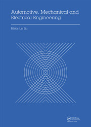 Automotive, Mechanical and Electrical Engineering: Proceedings of the 2016 International Conference on Automotive Engineering, Mechanical and Electrical Engineering (AEMEE 2016), Hong Kong, China, December 9-11, 2016