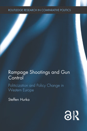 Rampage Shootings and Gun Control (Open Access): Politicization and Policy Change in Western Europe