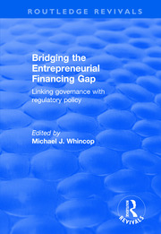 Bridging the Entrepreneurial Financing Gap: Linking Governance with Regulatory Policy