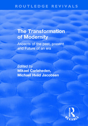 The Transformation of Modernity: Aspects of the Past, Present and Future of an Era