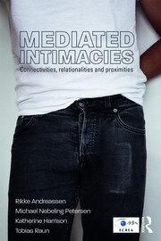 Mediated Intimacies: Connectivities, Relationalities and Proximities