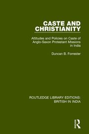 Indian Christians' Attitudes to Caste in the Twentieth Century