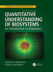 Quantitative Understanding of Biosystems: An Introduction to Biophysics, Second Edition