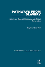 Pathways from Slavery: British and Colonial Mobilizations in Global Perspective