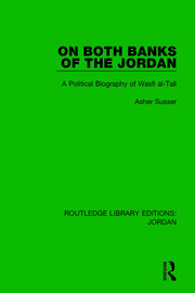 On Both Banks of the Jordan: A Political Biography of Wasfi al-Tall