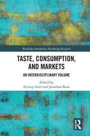 Taste, Consumption and Markets: An Interdisciplinary Volume