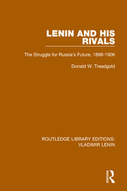 Lenin and his Rivals: The Struggle for Russia's Future, 1898-1906