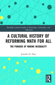 A Cultural History of Reforming Math for All: The Paradox of Making In/equality