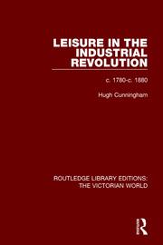 Leisure in the Industrial Revolution: c. 1780-c. 1880