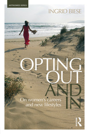 Opting Out and In: On Women's Careers and New Lifestyles