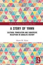 A Story of YHWH: Cultural Translation and Subversive Reception through Israelite History