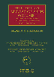 Berlingieri on Arrest of Ships Volume I: A Commentary on the 1952 Arrest Convention