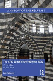 The Arab Lands under Ottoman Rule: 1516–1800