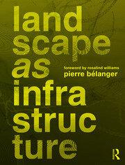 Landscape as Infrastructure - Bélanger